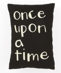 Take a look at this Black & White 'Once Upon a Time' Throw Pillow by Collins on #zulily today!