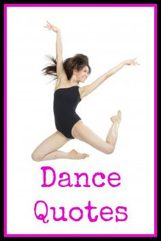 Looking for dance quotes for dancers? Check out the list below for options for inspiring your dancer, ideas for studio quotes, recital programs or scrapbooking. Great dancers are not...