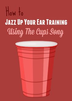 "Capitalize on the popularity of ""The Cups Song"" and get some awesome ear training happening in your piano lessons (easily!)"