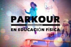 Parkour en educación física: nuevas tendencias educativas.