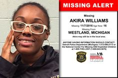 AKIRA WILLIAMS, Age Now: 16, Missing: 11/07/2016. Missing From WESTLAND, MI. ANYONE HAVING INFORMATION SHOULD CONTACT: Detroit Police Department (Michigan) 1-313-596-2173.