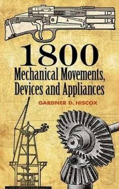 1800 Mechanical Movements, Devices and Appliances (Dover Science Books) Dover Publications Mechanical Engineering Design, Mechanical Design, Engineering Notes, Wooden Gears, Wooden Clock, Dover Publications, Simple Machines, Ex Machina, Science Books