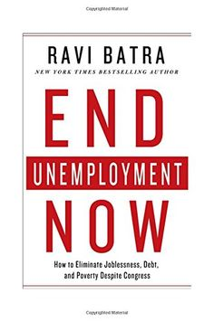 End Unemployment Now: How to Eliminate Joblessness, Debt, and Poverty Despite Congress by Ravi Batra http://www.amazon.com/dp/1137280077/ref=cm_sw_r_pi_dp_OTkUwb0EP5XTB