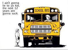 BAAAHHHHAAAAAAHahahahahahaaaaaaaaaa! School bus drivers know their stuff:)