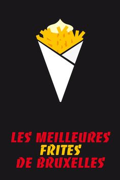 Les meilleurs frites de Bruxelles - obviously I am intrigued :)