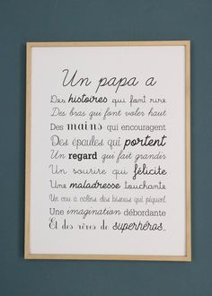 "Exclusive poster ""a Papa format.Black print on Thick Paper Mat creation Nina Le Touquet.The perfect gift for the feast of dads.This text is filed and protected. Any reproduction, even partial and/or for private use, will be prosecuted. Posters Decor, Typographie Logo, Fathers Day Quotes, Quotes Kids, Poster S, Positive Attitude, Gifts For Father, Dad Gifts, Parfait"