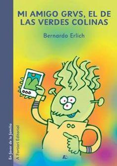 """""""Mi amigo Grvs, el de las verdes colinas"""" - Bernardo Erlich"""
