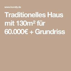 Traditionelles Haus mit 130m² für 60.000€ + Grundriss