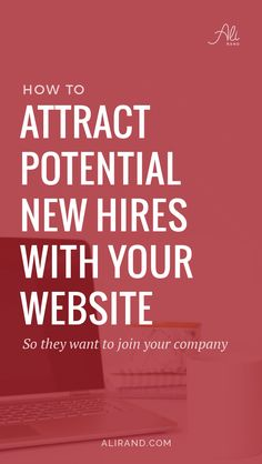 Attract Potential New Hires with Your Website Online Income, Online Earning, Business Tips, Online Business, Business Branding, Business Quotes, Business Interview Questions, Webpage Layout, Hiring Employees