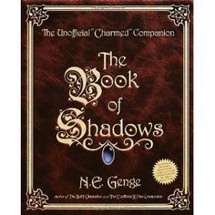The Book of Shadows : The Unofficial Charmed Companion