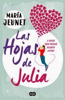 Las hojas de Julia - María Jeunet http://www.eluniversodeloslibros.com/2015/02/las-hojas-de-julia-maria-jeunet.html