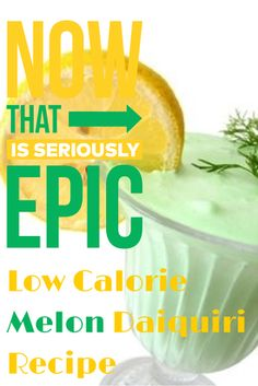 The most EPIC Low-Calorie Melon Daiquiri Recipe we know of!