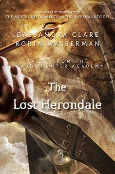 Audio Book, Finished 9/2/16, 1st time. Tales from the Shadowhunter Academy: The Lost Herondale