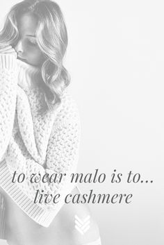 cashmere is sensory awakening: to wear malo is to live cashmere #quotes #livecashmere #knits