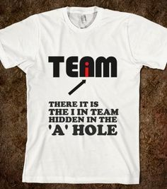 THE I IN TEAM - glamfoxx.com - Skreened T-shirts, Organic Shirts, Hoodies, Kids Tees, Baby One-Pieces and Tote Bags