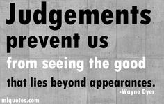 Quote about judgements by Wayne Dyer