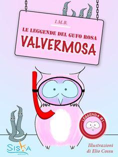 Valvermosa | La prima leggenda del Gufo Rosa | di I.M.B., illustrazioni di Elio Cossu