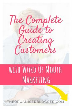 The Complete Guide to Creating Customers with Word Of Mouth Marketing - The Organised Blogger Marketing Topics, Online Marketing Strategies, Sales Strategy, Media Marketing, Digital Marketing, Home Based Business Opportunities, Small Business Resources, Business Tips, Tips Instagram