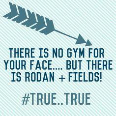 No gym for your face Try Rodan + Fields Kweigand.myrandf.com