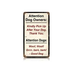 This Attention Dogs vintage metal sign measures 8 inches by 14 inches and weighs in at 1 lb(s). This vintage metal sign is hand made in the USA using heavy gauge american steel and a process known ...