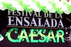 MEJICO: BAja California. Tijuana 11th Annual Caesar Salad Festival When: June 23