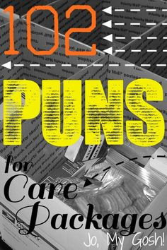 Puns for Care Packages Tons of dorky puns to add some fun to care packages-- broken into categories with suggestions of what to pack.Tons of dorky puns to add some fun to care packages-- broken into categories with suggestions of what to pack.