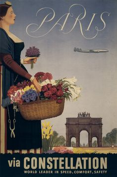 Paris via Constellation. World leader in speed, comfort, safety. A Constellation airplane flies above the Arc de Triomphe and a woman holding a basket of flowers in Paris. Circa 1950s. The Lockheed Co