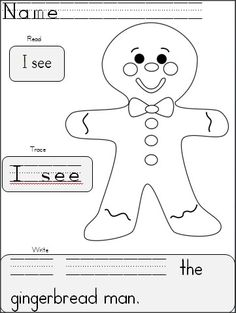 """This is a cute Kindergarten gingerbread man writing activity. Students read the words """"I see"""". They trace the words, then they write the words to complete the sentence. After finishing, they color the gingerbread man."""
