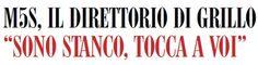 """Informazione Contro!: CAOS M5S: GRILLO """"STANCHINO"""" CALA IL DIRETTORIO DA..."""
