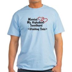 Cafepress Personalized Married My High School Sweetheart Light T-Shirt, Size: XL, Blue