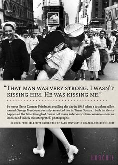 "MUST READ: The Kissing Sailor, or ""The Selective Blindness of Rape Culture"" - The TRUTH, spoken by the woman in the photo."