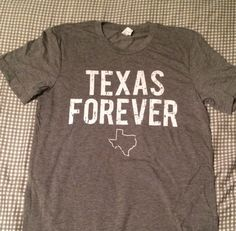 Texas Forever Tee by SouthernFringe on Etsy https://www.etsy.com/listing/193286433/texas-forever-tee