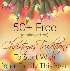 Free christmas traditions - I totally want to start some of these this year!!!