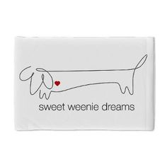 """Dachshund Pillow. Does your weenie dog sleep on a pillow? Does it say """"sweet weenie dreams""""? It should.  www.cafepress.com/weenieluv"""
