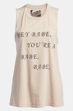 "Local Celebrity ""Hey Babe, You're a Babe, Babe"" Tank"