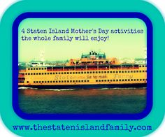 4 Staten Island Mothers Day activities the whole family will enjoy! www.thestatenislandfamily.com