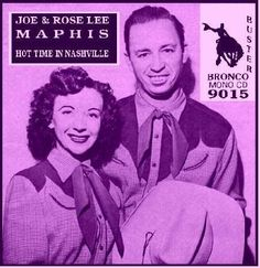 Joe & Rose Lee Maphis   Hot Time In Nashville   CD 4372   http://catalog.wrlc.org/cgi-bin/Pwebrecon.cgi?BBID=6952417