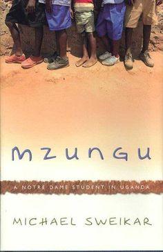 Mzungu: A Notre Dame Student in Uganda (Hardcover)