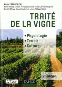 Traité de la vigne : physiologie, terroir, culture / [sous la direction de] Alain Carbonneau ; [ont collaboré] Alain Deloire ... [et al.]. Dunod, cop. 2015