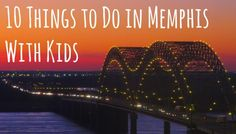 10 things to do in memphis with kids
