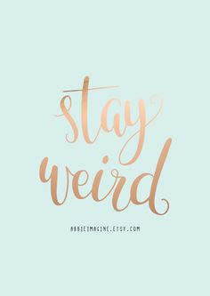 Stay weird mint green inspirational quote by abbieimagine on etsy tiffany blue background, mint green Tiffany Blue Background, Turquoise Background, Typography Quotes, Typography Prints, Hand Lettering, Mint Green Wallpaper, Turquoise Wallpaper, Rose Gold Quotes, Mint Green Aesthetic