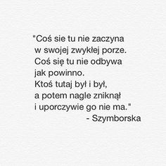 szymborska wiersz - Szukaj w Google The Words, Cool Words, Poem Quotes, Words Quotes, Sayings, I Am Sad, Sad Love, Simply Life, Literature Quotes