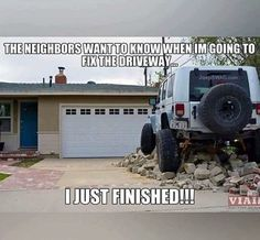 Kinda looks like my diveway now bc of potholes LoL My jeep pays no mind and heads up the pitch easy, luv it Car Jokes, Truck Memes, Truck Quotes, Jeep Humor, Car Humor, Jeep Funny, Jeep Wrangler Rubicon, Jeep Wrangler Unlimited, 4x4