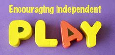 Strategies for encouraging independent play