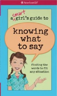 A+Smart+Girl's+Guide+to+Knowing+What+to+Say+on+www.amightygirl.com