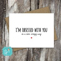 I'm obsessed with you in a non creepy way card, funny card, funny birthday card, i love you card, i like you, Just for fun - greeting card by AFlairForPaper on Etsy