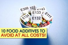 10 Food Additives to Avoid at All Costs.