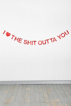 V-Day Gifts For Any Kind Of Relationship #refinery29 Banner sold through Urban Outfitters  If this is what you would say to your him/her, why not surprise them with an in home breakfast, brunch, lunch or dinner with this cool banner and: 1. Heart/flower petals lining the floor 2. Strategically placed love notes 3. Mixed soundtrack of shared favorite songs 4. Gift basket filled w/his/her most liked items