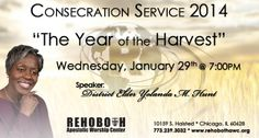 The Rehoboth Apostolic Worship Center Invites You to Join them for their Consecration Service on Wednesday, January 29, 2014 at 7:00 P.M. featuring District Elder Yolanda M. Hunt.  Location: 10159 South Halsted in Chicago, Illinois 60628  For More Info: 773.239.3032 www.rehobothawc.org