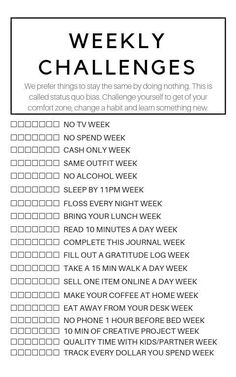 Love this! Great self challenge and a way to stay motivated and stick to accomplishing something small every week. Go a step further, and for those items that relate to money, keep track of how much you save by following this.